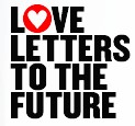 Love Letters to the Future