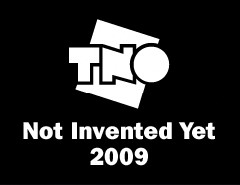 TNO Not Invented Yet 2009