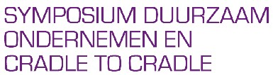 Symposium Duurzaam Ondernemen en Cradle to Cradle