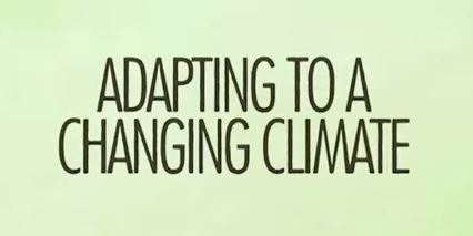 Adapting to a Changing Climate